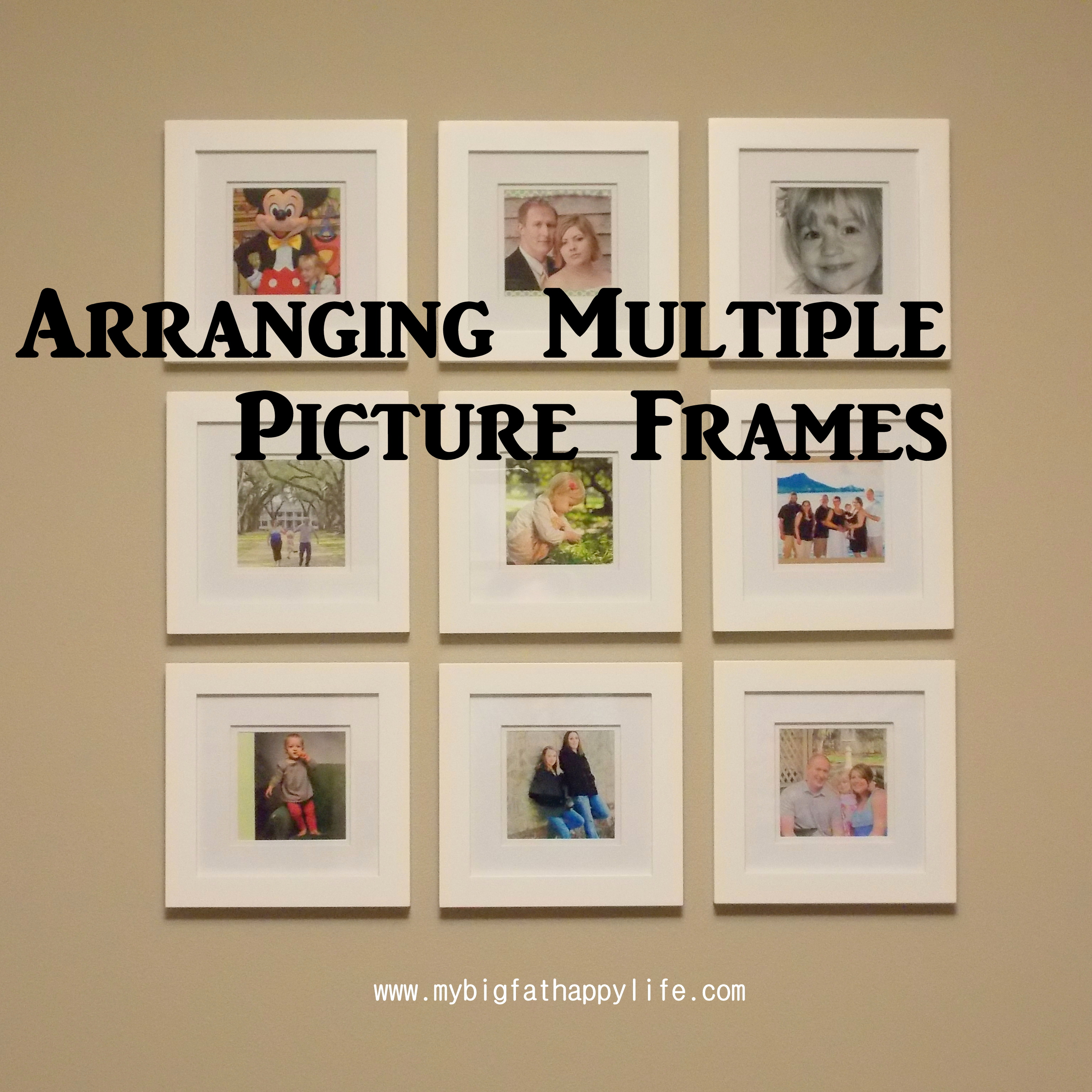 Arranging multiple picture frames on the wall my big fat - Arranging pictures on a wall ...