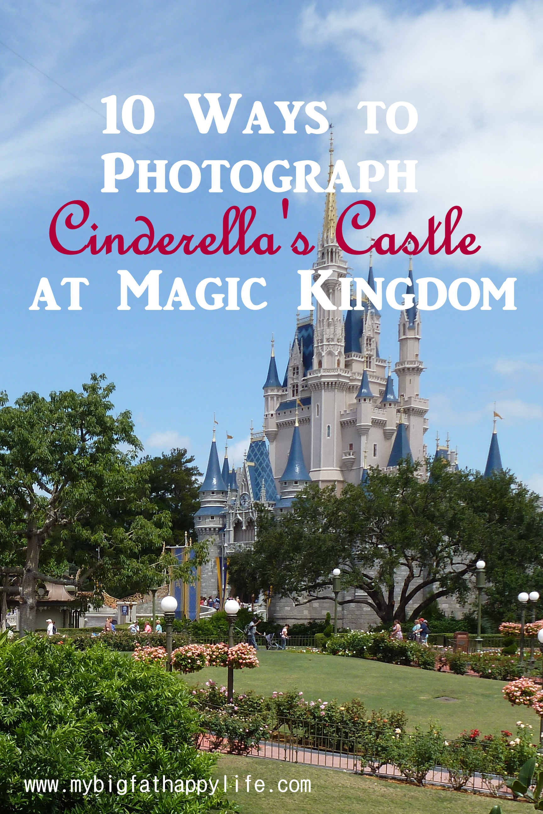 Cinderella's Castle Photo Ideas at Magic Kingdom, Disney World | mybigfathappylife.com