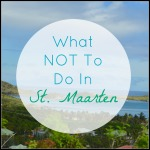 What Not to Do on St. Maarten