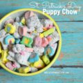 St Patrick's Day Puppy Chow or Muddy Buddies | mybigfathappylife.com
