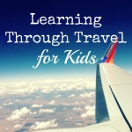 Learning through Travel for Kids
