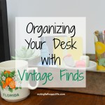 Organizing Your Desk with Vintage Finds