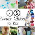 45 Summer Activities for Kids | mybigfathappylife.com