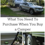 What You Need To Purchase When You Buy a Camper/Travel Trailer