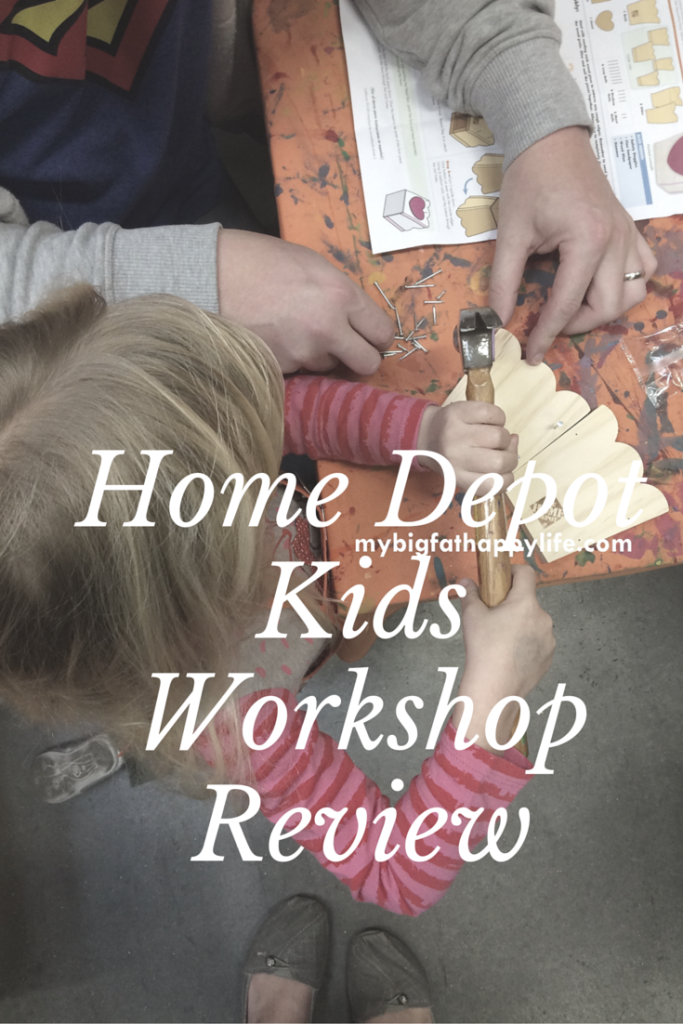 Home depot kids workshop review my big fat happy life for Kids crafts at home depot