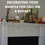 Tips for Decorating Your Mantle for Fall on a Budget