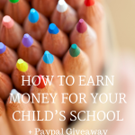 How to Earn Money for Your Child's School + a Paypal Giveaway