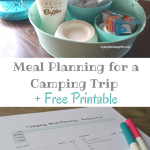 Meal Planning for a Camping Trip in a Camper + Free Printable