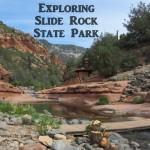 Exploring Slide Rock State Park in Sedona, Arizona