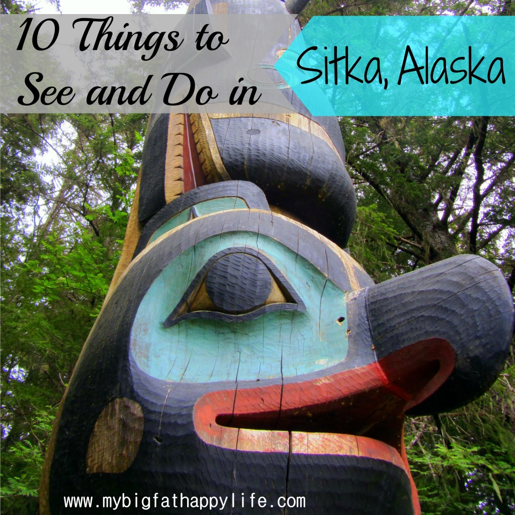 10 Things To Do And See In Sitka Alaska My Big Fat