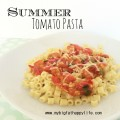 Summer Tomato Pasta and How to Use Tomatoes from Your Gardent #recipe | mybigfathappylife.com