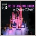 5 Tips for Taking Young Children to Disney World #WaltDisneyWorld #DisneyWorld #MagicKingdom   mybigfathappylife.com