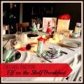 Elf on the Shelf Breakfast #elfontheshelf #welcome #christmas | mybigfathappylife.com
