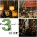 Fireplace Mantels 3 Ways for Christmas #christmas #decorating #holidaydecor | mybigfathappylife.com