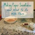 Paper Snowflakes | mybigfathappylife.com