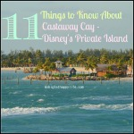11 Things to Know About Castaway Cay – Disney's Private Island