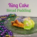 King Cake Bread Pudding, Mardi Gras dessert | mybigfathappylife.com
