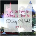 Tips on How to Afford a Disney World Vacation Part 2 #disneyworld #travel | mybigfathappylife.com