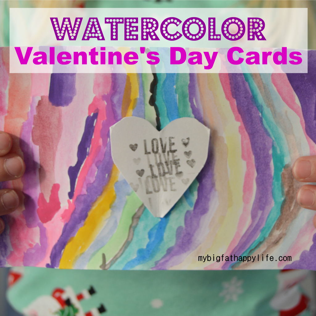 Watercolor Valentine's Day Cards; making Valentine's Day cards for kids, arts and crafts | mybigfathappylife.com