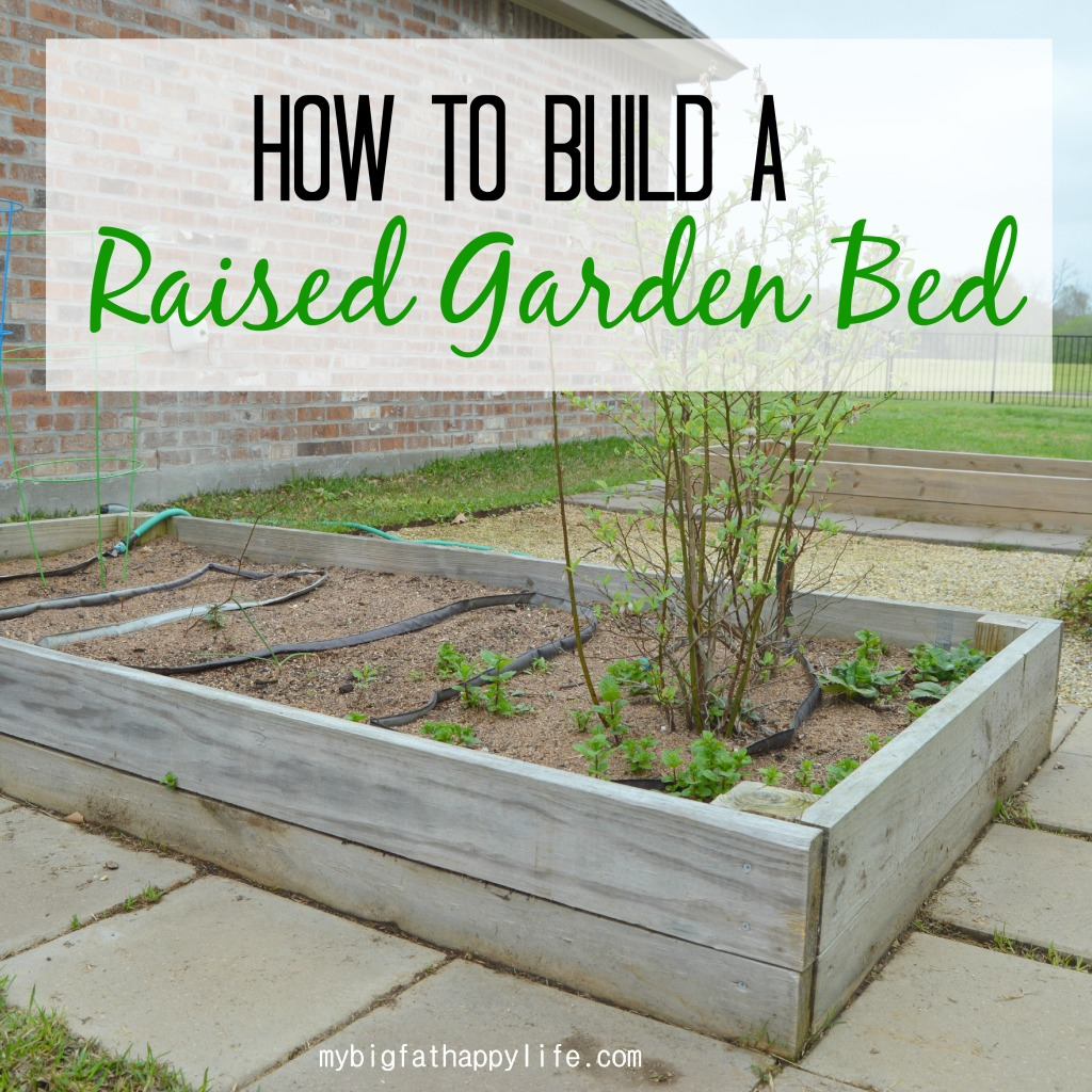 How To Build A Raised Garden Bed My Big Fat Happy Life