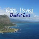 Oahu Hawaii Bucket List