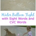 Water Balloon Fight with Sight Words and CVC Words; preschool, early learning | mybigfathappylife.com