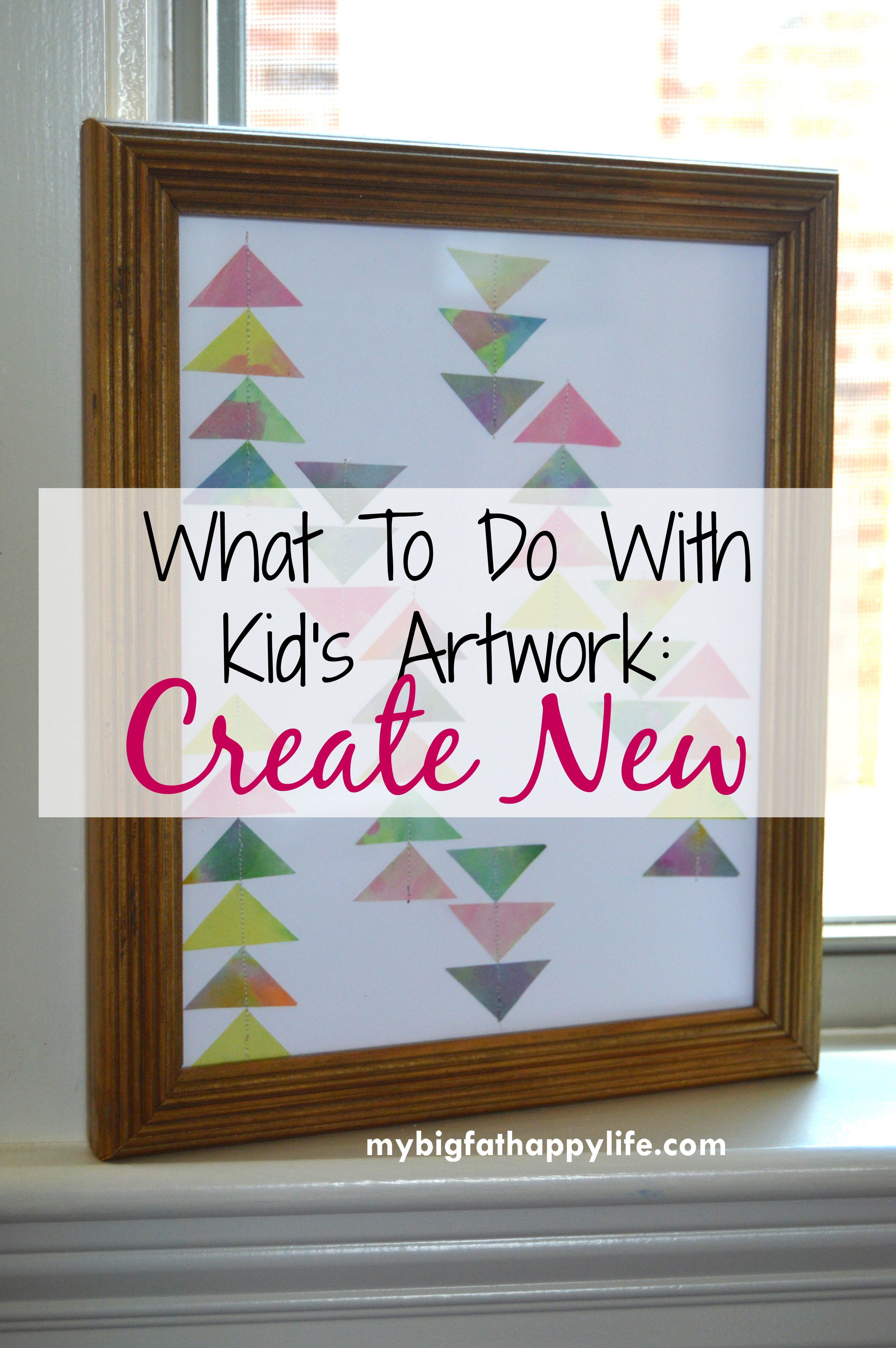 What To Do With Kid S Artwork Create New My Big Fat Happy Life