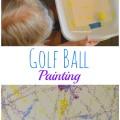 Golf Ball Painting, kids arts and crafts | mybigfathappylife.com