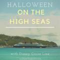 Halloween on the High Seas, with Disney Cruise Line | mybigfathappylife.com