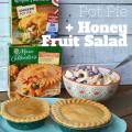 Chicken Pot Pie + Honey Fruit Salad #PotPiePlease #ad | mybgfathappylife.com