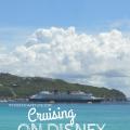 Cruising Disney Cruise Line; Disney Wonder, Disney Magic, Disney Fantasy, Disney Dream | mybigfathappylife.com