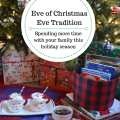 Spending more time together as a family during Christmastime. A favorite is our Eve of Christmas Eve tradition. | mybigfathappylife.com