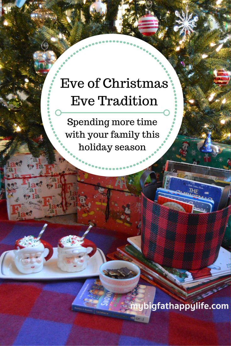 Spending More Time Together As A Family During Christmastime. A Favorite Is  Our Eve Of