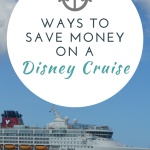 Ways to Save Money on a Disney Cruise