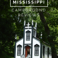 Mississippi Campground Reviews, camping, rving | mybigfathappylife.com