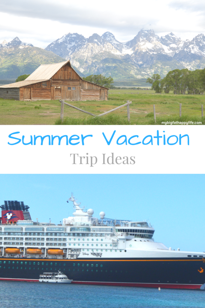 Ideas on where to take your summer vacation | mybigfathappylife.com