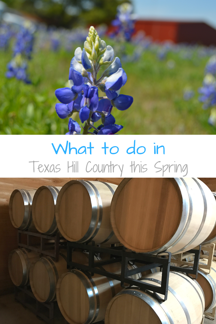 What To Do In Texas Hill Country This Spring My Big Fat